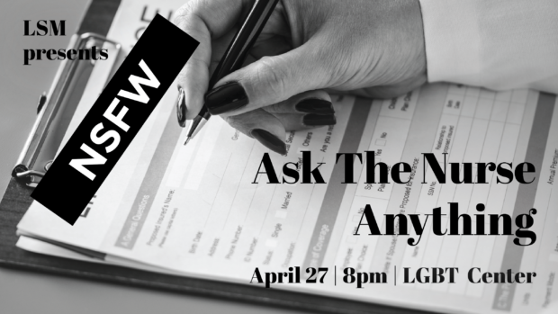 LSM Presents: Ask The Nurse Anything Friday, April 27, 2018, 8:00 PM LGBT Community Center